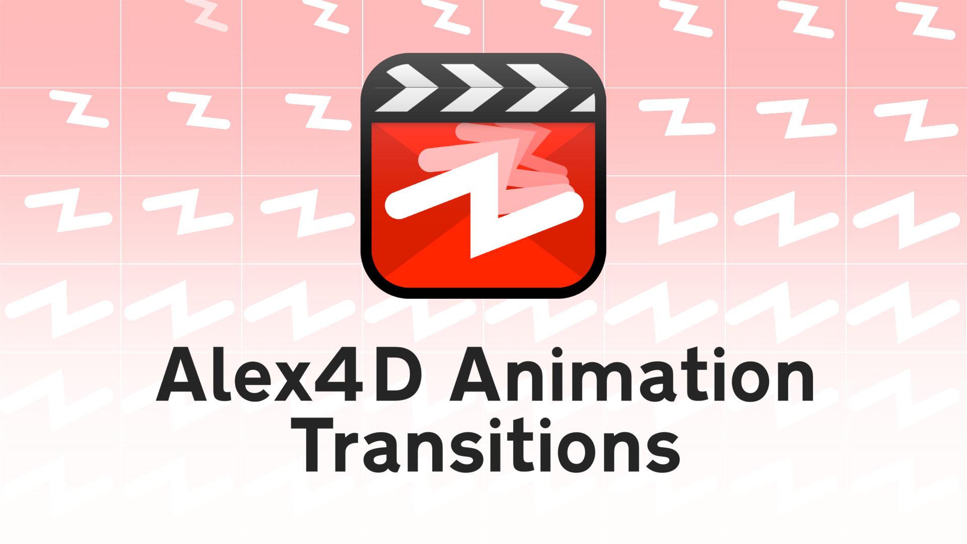Alex4D Animation Transitions | Alex4D